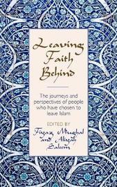 Leaving Faith Behind by Fiyaz Mughal