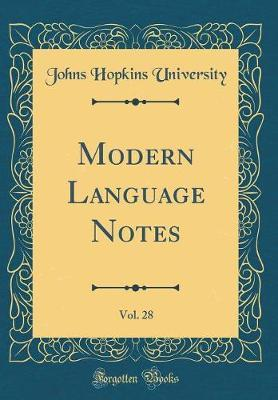 Modern Language Notes, Vol. 28 (Classic Reprint) by Johns Hopkins University