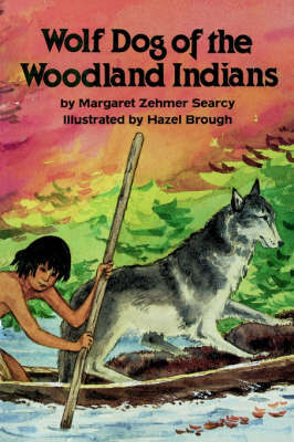 Wolf Dog of the Woodland Indians by Margaret Searcy image