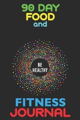 90 Day Food And Fitness Journal by Hafiz Aldino