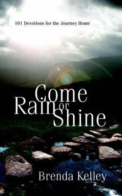 Come Rain or Shine by Brenda Kelley image