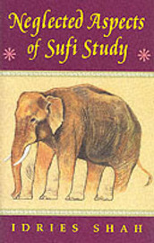 Neglected Aspects of Sufi Study: Beginning to Begin by Idries Shah image