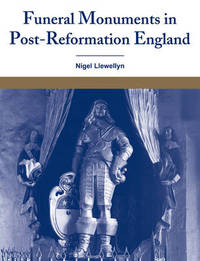 Funeral Monuments in Post-Reformation England by Nigel Llewellyn image
