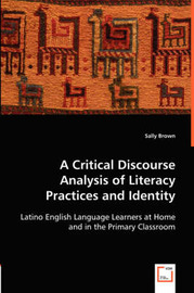 A Critical Discourse Analysis of Literacy Practices and Identity by Sally Brown