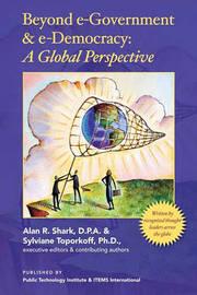 Beyond E-Government & E-Democracy by Alan Shark