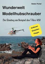 Wunderwelt Modellhubschrauber by Stefan Pichel