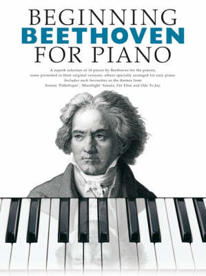 Beginning Beethoven For Piano by Ludwig van Beethoven