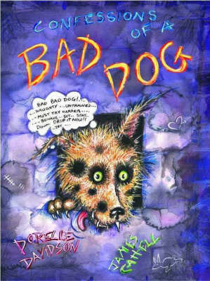 Confessions of a Bad Dog by James Cattell