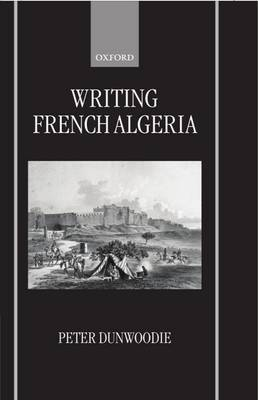 Writing French Algeria by Peter Dunwoodie image