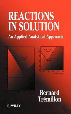 Reactions in Solution by Bernard Tremillon
