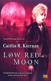 Low Red Moon by Caitlin R Kiernan