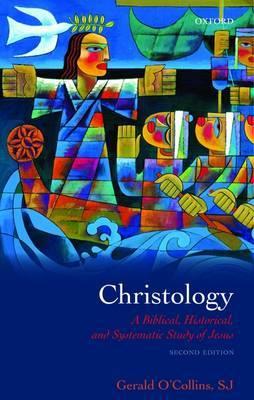 Christology by S.J.Gerald O'Collins