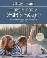 Honey for a Child's Heart by Gladys Hunt