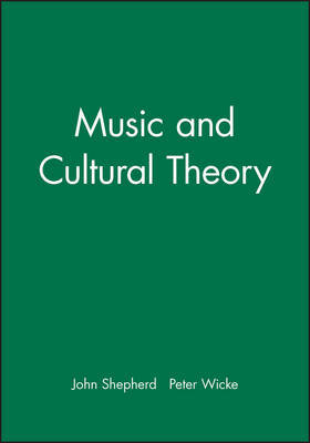 Music and Cultural Theory by John Shepherd image