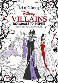 Art of Coloring: Disney Villains by Disney Book Group