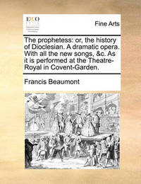The Prophetess by Francis Beaumont