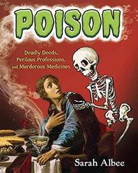 Poison by Sarah Albee