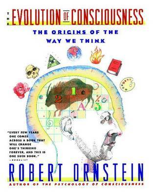 The Evolution of Consciousness by Robert E Ornstein image