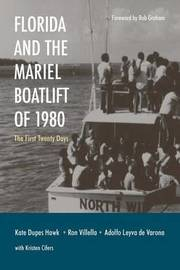 Florida and the Mariel Boatlift of 1980 by Kathleen Dupes Hawk