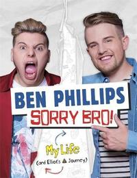 Sorry Bro! by Ben Phillips Media Limited