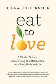 Eat to Love by Jenna Hollenstein