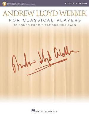 Andrew Lloyd Webber For Classical Players Violin And Piano (Book/Online Audio) by Andrew Lloyd Webber