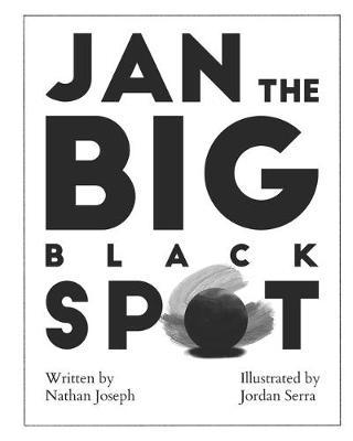 Jan the Big Black Spot by Nathan Joseph