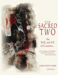 The Sacred Two: the SHE and HE of Creation... by Mary Saint-Marie / Sheoekah image