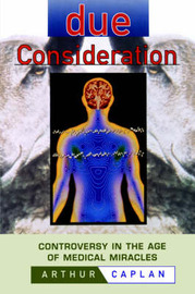 Due Consideration by Arthur L Caplan image