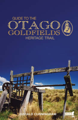 Guide to Otago Goldfields: Heritage Trail by Gerald Cunningham image