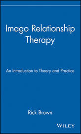 Imago Relationship Therapy by Rick Brown