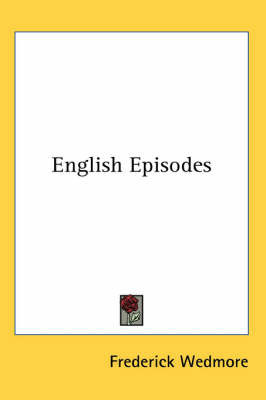 English Episodes by Frederick Wedmore