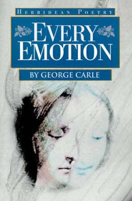 Every Emotion: Hebridean Poetry by George Carle