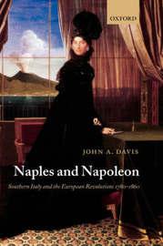 Naples and Napoleon by John A Davis