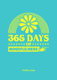 365 Days of Mindfulness by Yvette Jane