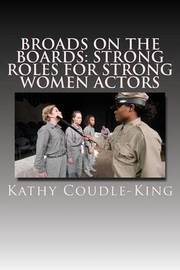 Broads on the Boards by Kathy Coudle-King