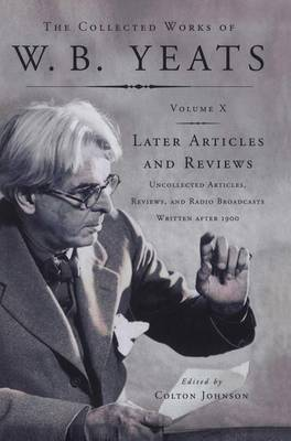The Collected Works of W.B. Yeats Vol X by William Butler Yeats