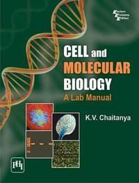 Cell and Molecular Biology by K. V. Chaitanya