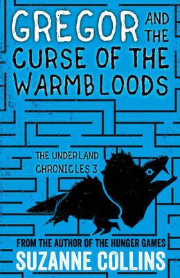 Gregor and the Curse of the Warmbloods by Suzanne Collins