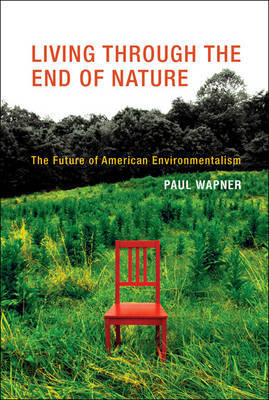 Living Through the End of Nature by Paul Wapner image