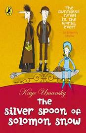 The Silver Spoon of Solomon Snow by Kaye Umansky image