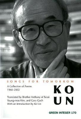 Songs For Tomorrow by Ko Un