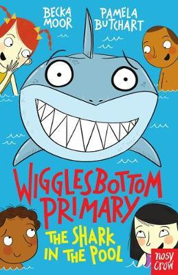 Wigglesbottom Primary: The Shark in the Pool by Pamela Butchart