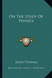 On the Study of Physics by John Tyndall image