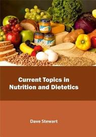 Current Topics in Nutrition and Dietetics