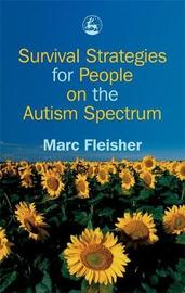 Survival Strategies for People on the Autism Spectrum by Marc Fleisher image