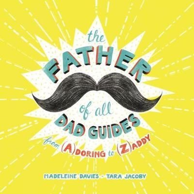 The Father of All Dad Guides by Madeleine Davies