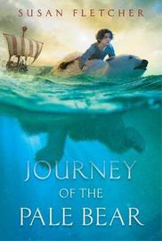 Journey of the Pale Bear by Susan Fletcher image