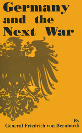 Germany and the Next War by Friedrich Von Bernhardi image