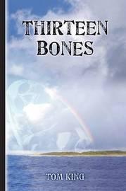 Thirteen Bones by Tom King